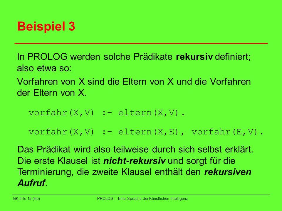 Beispiel 3 In PROLOG werden solche Prädikate rekursiv definiert; also etwa so: