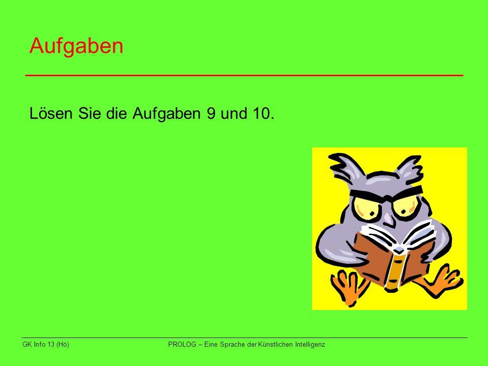 Aufgaben Lösen Sie die Aufgaben 9 und 10. GK Info 13 (Hö)