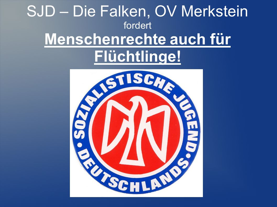 SJD – Die Falken, OV Merkstein fordert Menschenrechte auch für Flüchtlinge!