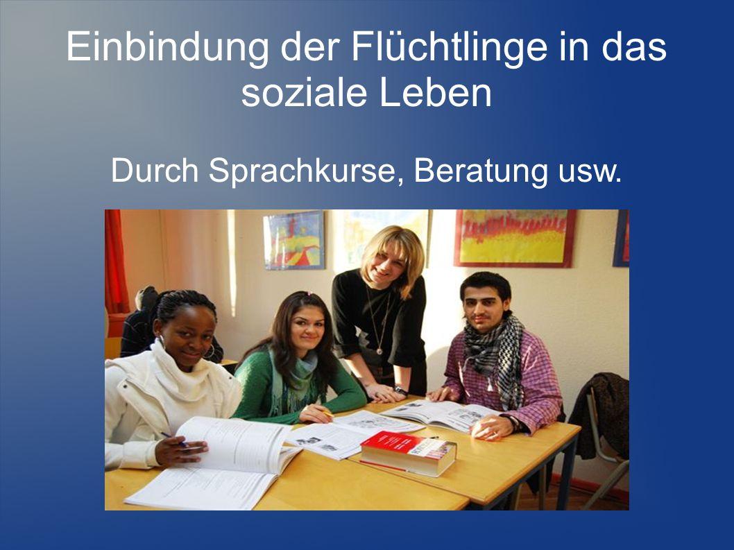 Einbindung der Flüchtlinge in das soziale Leben