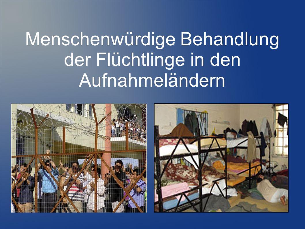 Menschenwürdige Behandlung der Flüchtlinge in den Aufnahmeländern