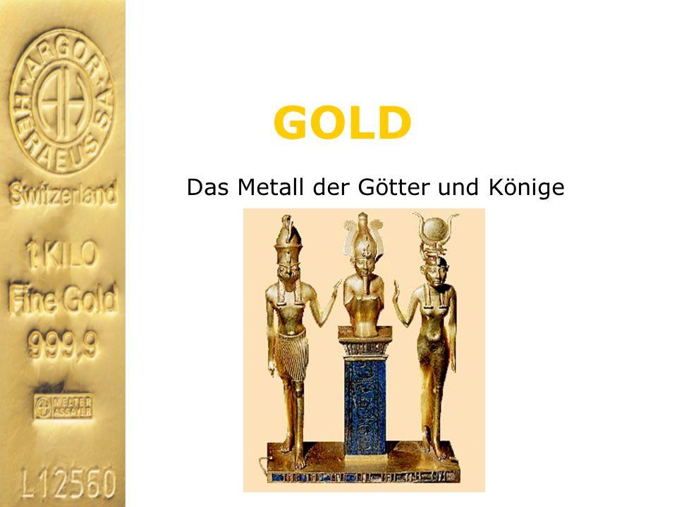 GOLD Das Metall der Götter und Könige