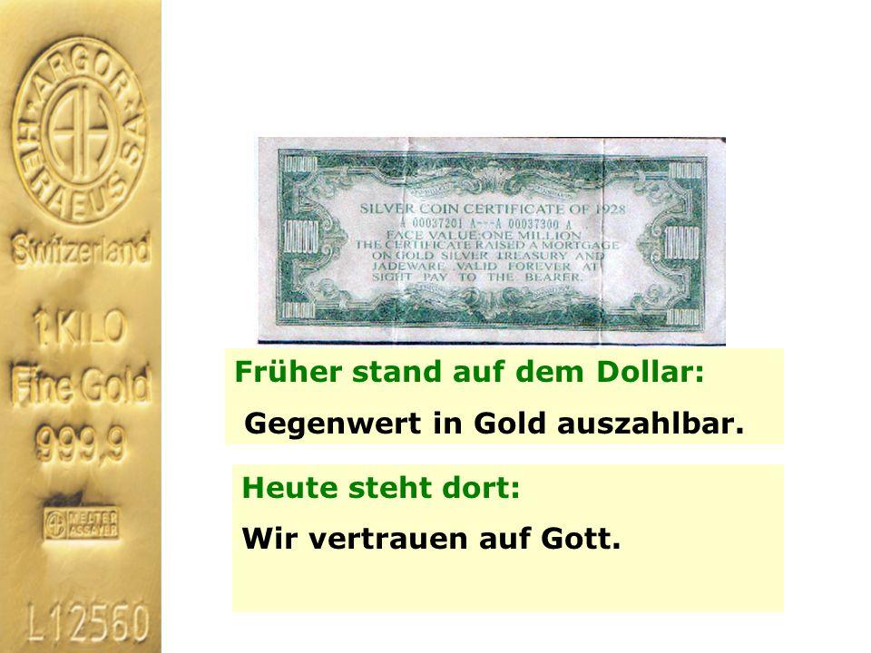 Früher stand auf dem Dollar: