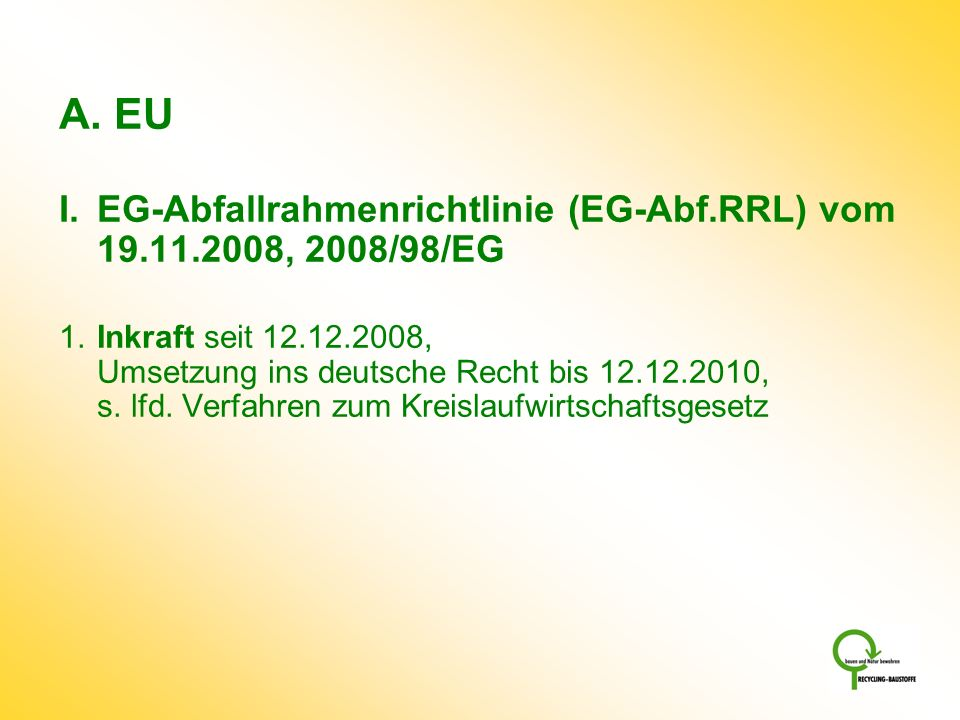EU EG-Abfallrahmenrichtlinie (EG-Abf.RRL) vom 19.11.2008, 2008/98/EG