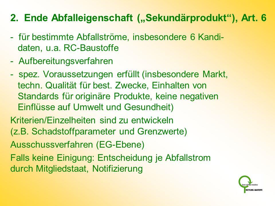 """2. Ende Abfalleigenschaft (""""Sekundärprodukt ), Art. 6"""