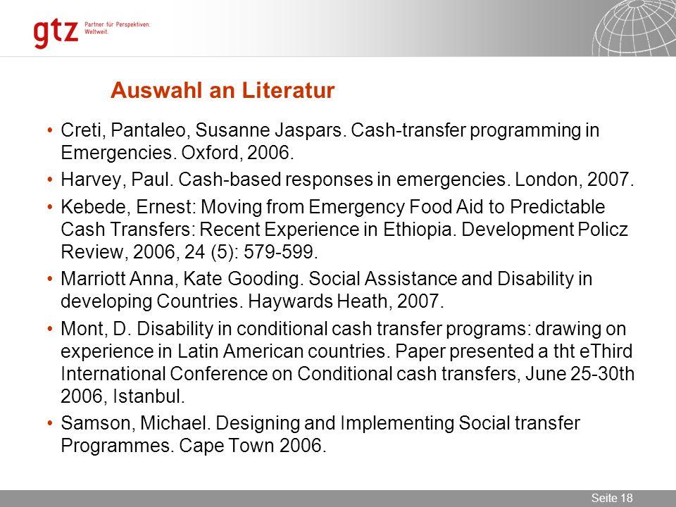 Auswahl an Literatur Creti, Pantaleo, Susanne Jaspars. Cash-transfer programming in Emergencies. Oxford, 2006.