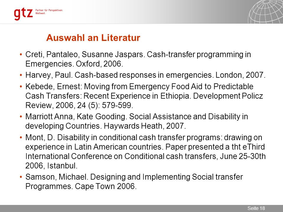 Auswahl an LiteraturCreti, Pantaleo, Susanne Jaspars. Cash-transfer programming in Emergencies. Oxford, 2006.
