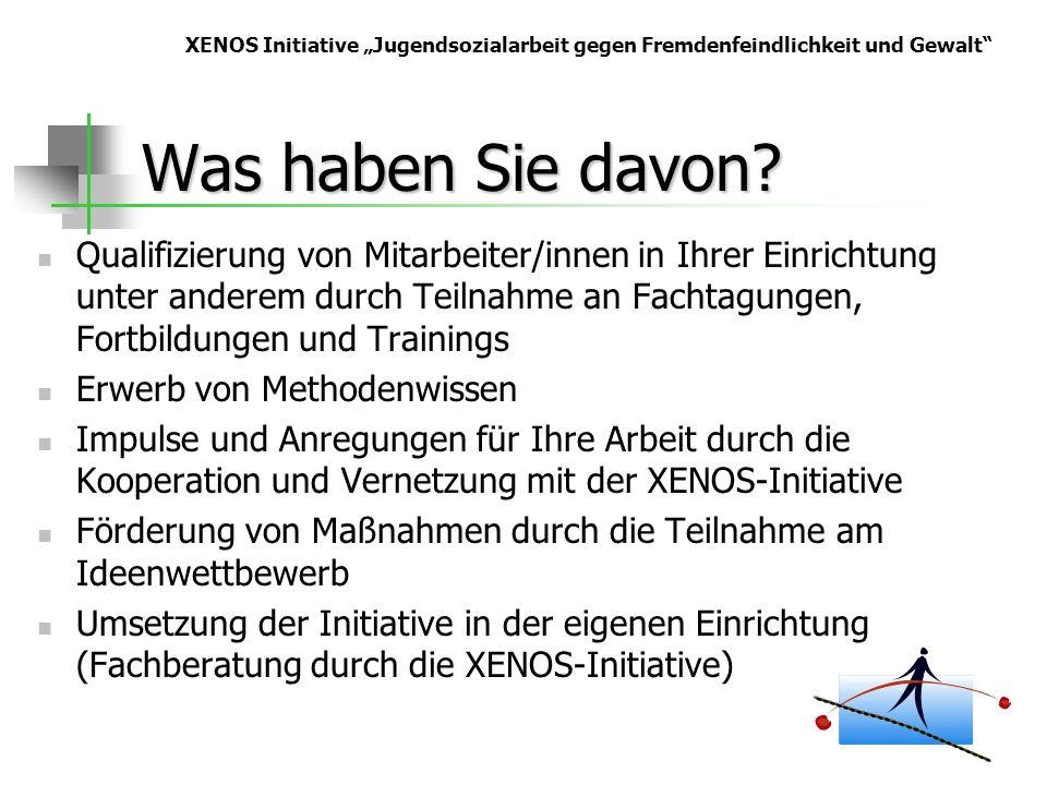 """XENOS Initiative """"Jugendsozialarbeit gegen Fremdenfeindlichkeit und Gewalt"""