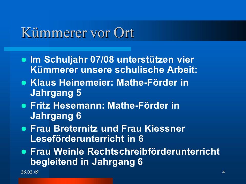 Kümmerer vor Ort Im Schuljahr 07/08 unterstützen vier Kümmerer unsere schulische Arbeit: Klaus Heinemeier: Mathe-Förder in Jahrgang 5.