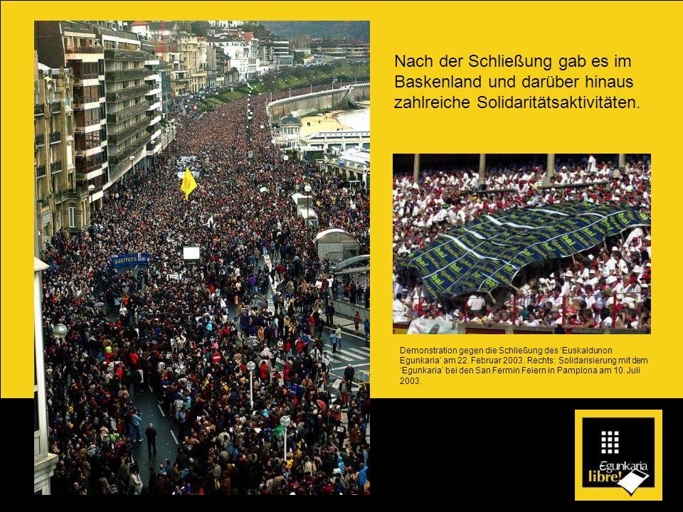 Nach der Schließung gab es im Baskenland und darüber hinaus zahlreiche Solidaritätsaktivitäten.