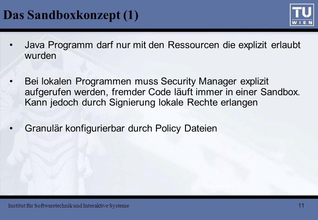 Das Sandboxkonzept (1) Java Programm darf nur mit den Ressourcen die explizit erlaubt wurden.