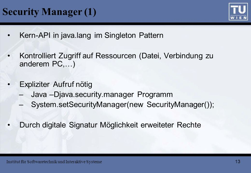 Security Manager (1) Kern-API in java.lang im Singleton Pattern