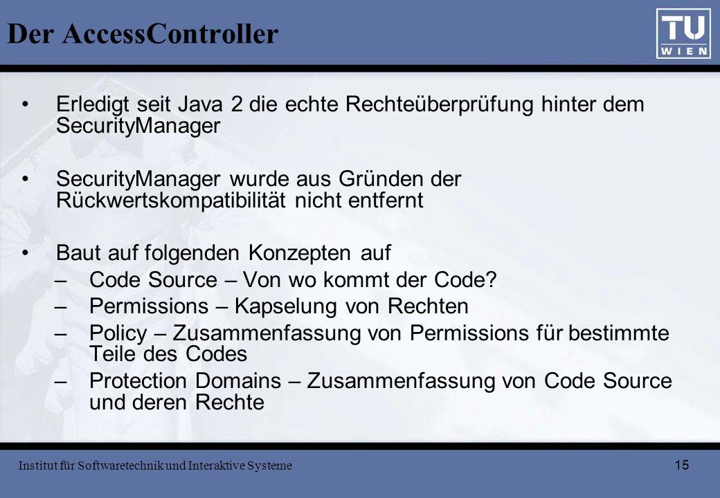 Der AccessController Erledigt seit Java 2 die echte Rechteüberprüfung hinter dem SecurityManager.