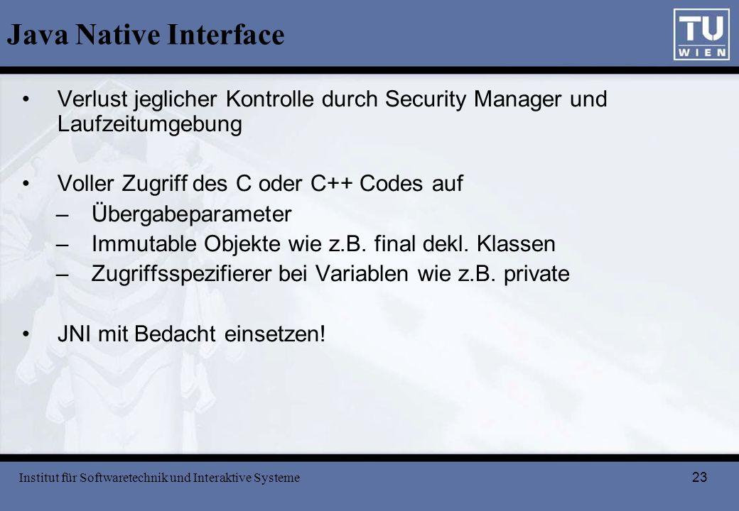 Java Native Interface Verlust jeglicher Kontrolle durch Security Manager und Laufzeitumgebung. Voller Zugriff des C oder C++ Codes auf.