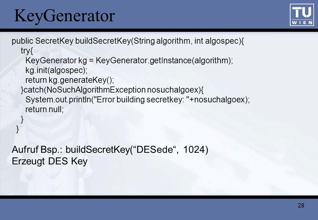 KeyGenerator Aufruf Bsp.: buildSecretKey( DESede , 1024)