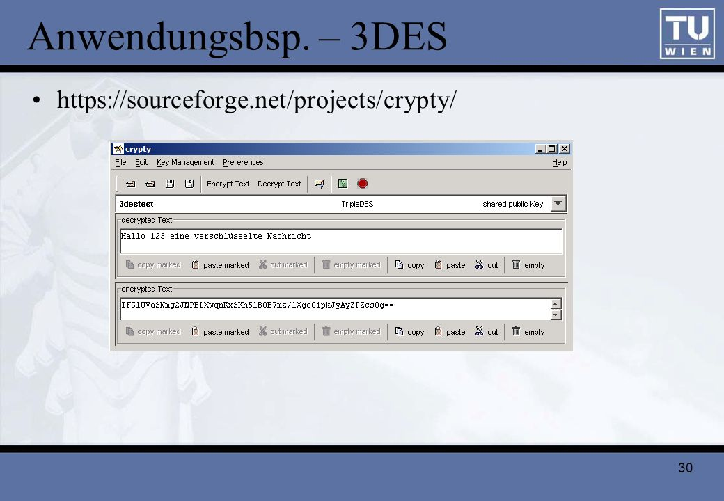 Anwendungsbsp. – 3DES https://sourceforge.net/projects/crypty/