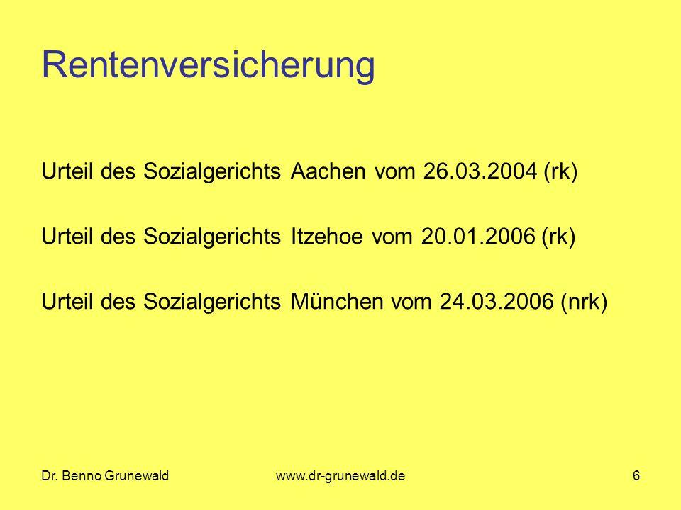 RentenversicherungUrteil des Sozialgerichts Aachen vom 26.03.2004 (rk) Urteil des Sozialgerichts Itzehoe vom 20.01.2006 (rk)