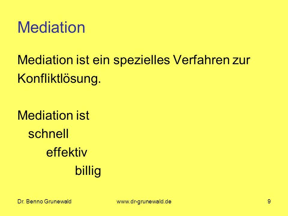Mediation Mediation ist ein spezielles Verfahren zur Konfliktlösung.