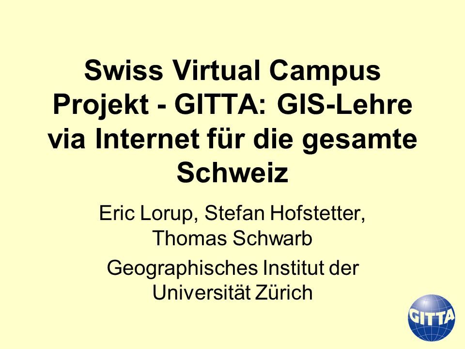 Swiss Virtual Campus Projekt - GITTA: GIS-Lehre via Internet für die gesamte Schweiz