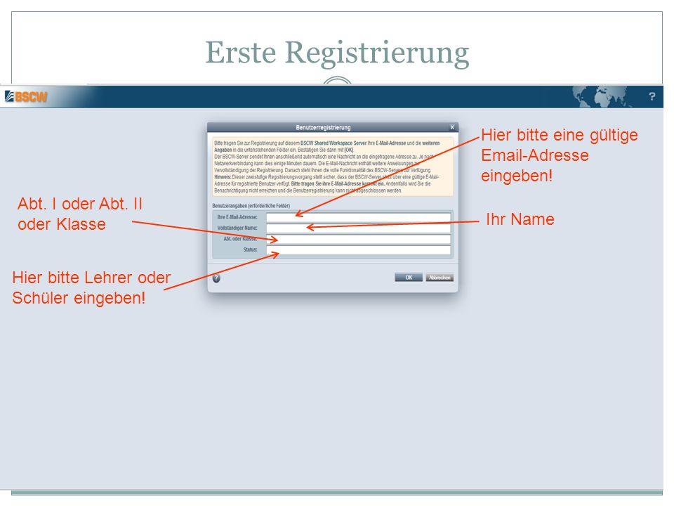 Erste Registrierung Hier bitte eine gültige Email-Adresse eingeben!