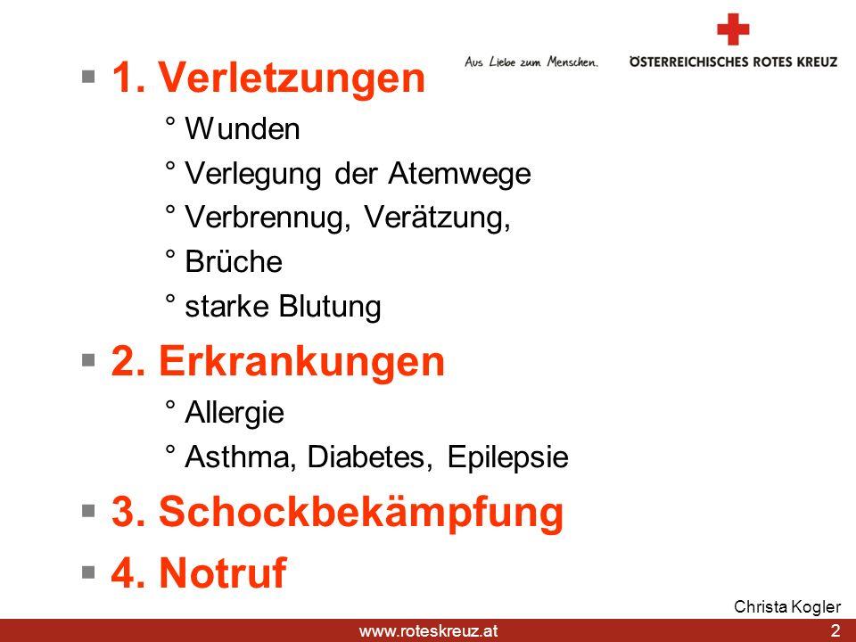 1. Verletzungen 2. Erkrankungen 3. Schockbekämpfung 4. Notruf ° Wunden