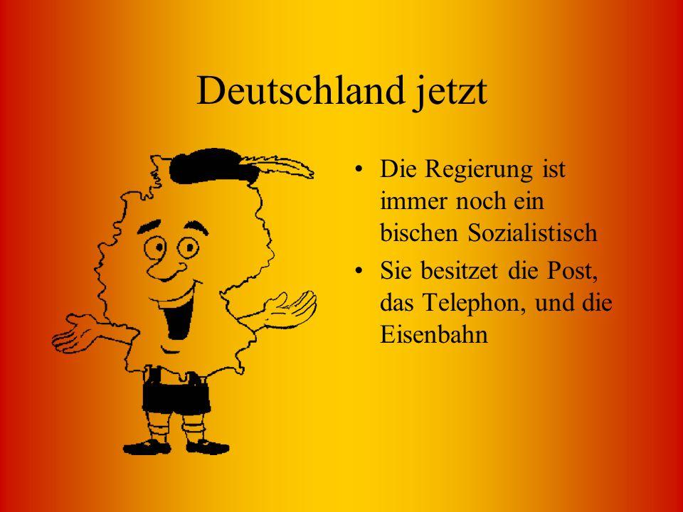 Deutschland jetzt Die Regierung ist immer noch ein bischen Sozialistisch.