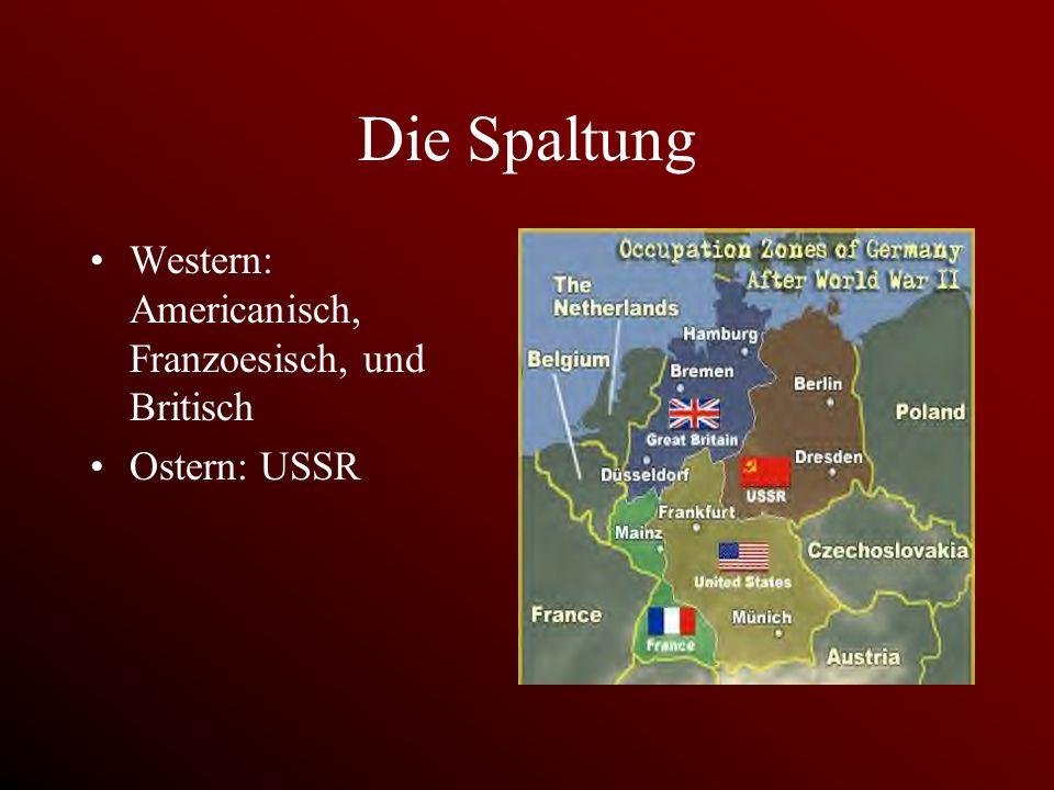 Die Spaltung Western: Americanisch, Franzoesisch, und Britisch