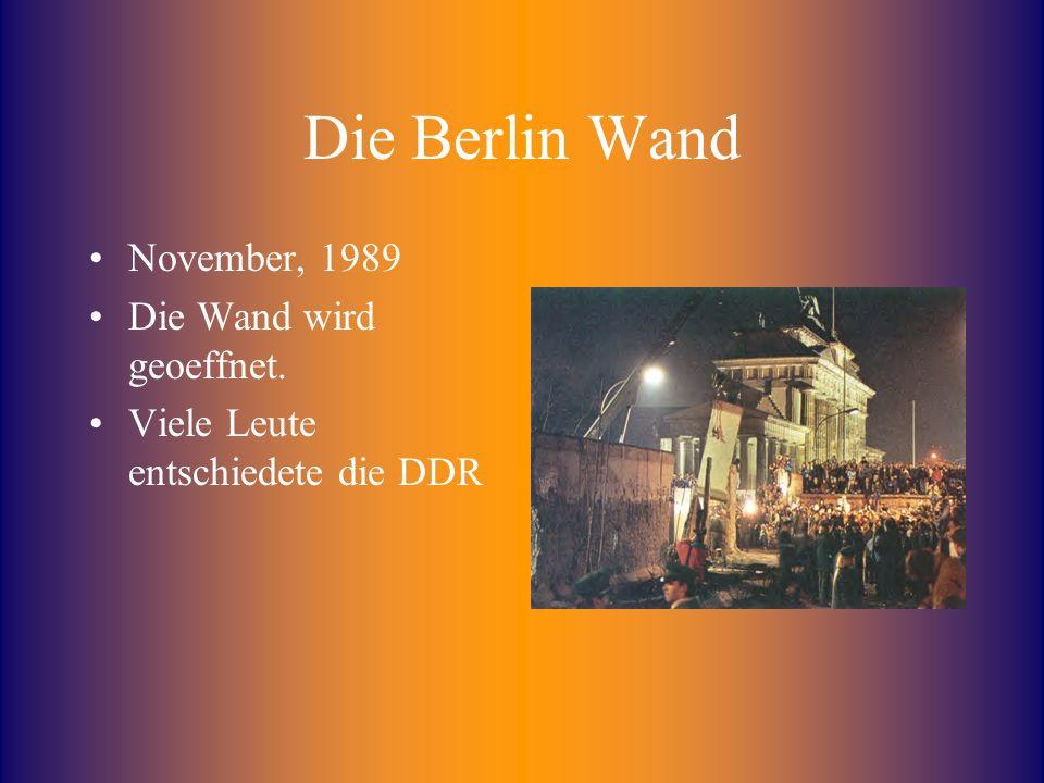 Die Berlin Wand November, 1989 Die Wand wird geoeffnet.