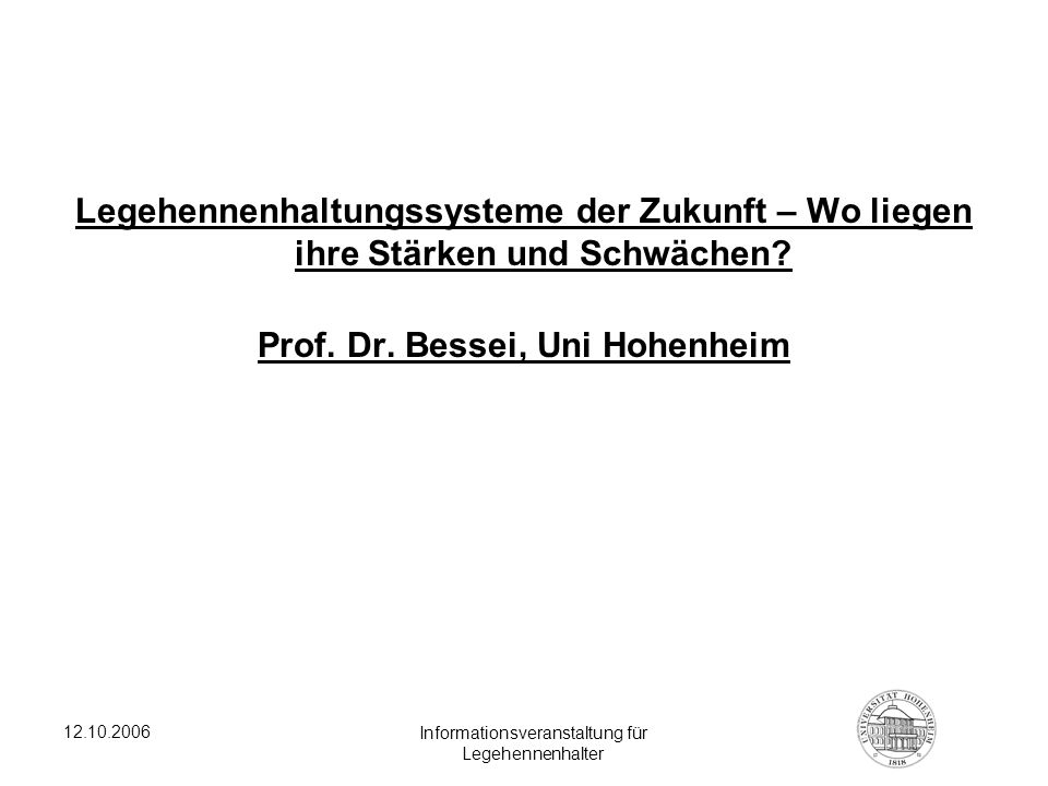Prof. Dr. Bessei, Uni Hohenheim