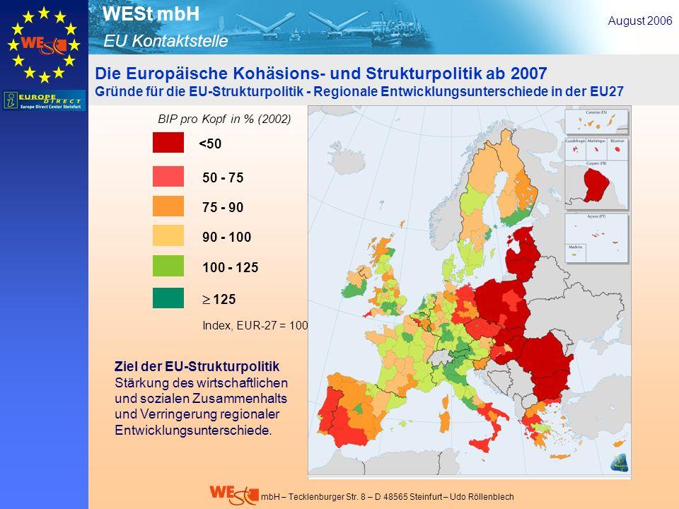 August 2006 Die Europäische Kohäsions- und Strukturpolitik ab 2007 Gründe für die EU-Strukturpolitik - Regionale Entwicklungsunterschiede in der EU27.