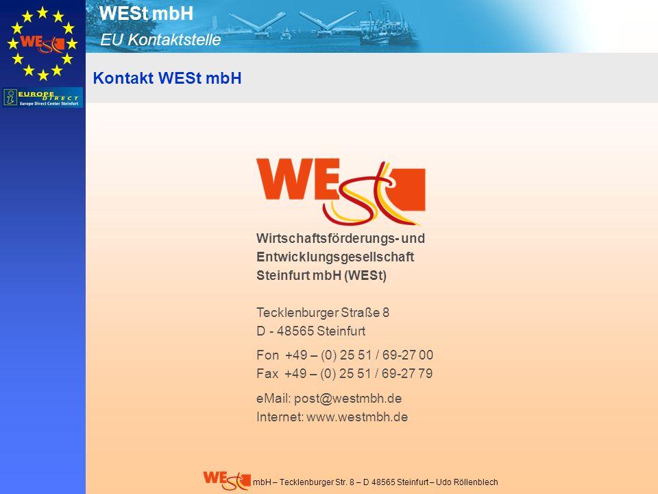 Kontakt WESt mbH Wirtschaftsförderungs- und Entwicklungsgesellschaft Steinfurt mbH (WESt) Tecklenburger Straße 8 D - 48565 Steinfurt.
