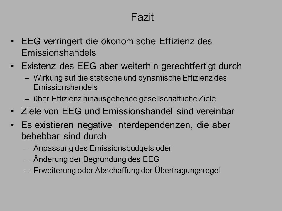Fazit EEG verringert die ökonomische Effizienz des Emissionshandels