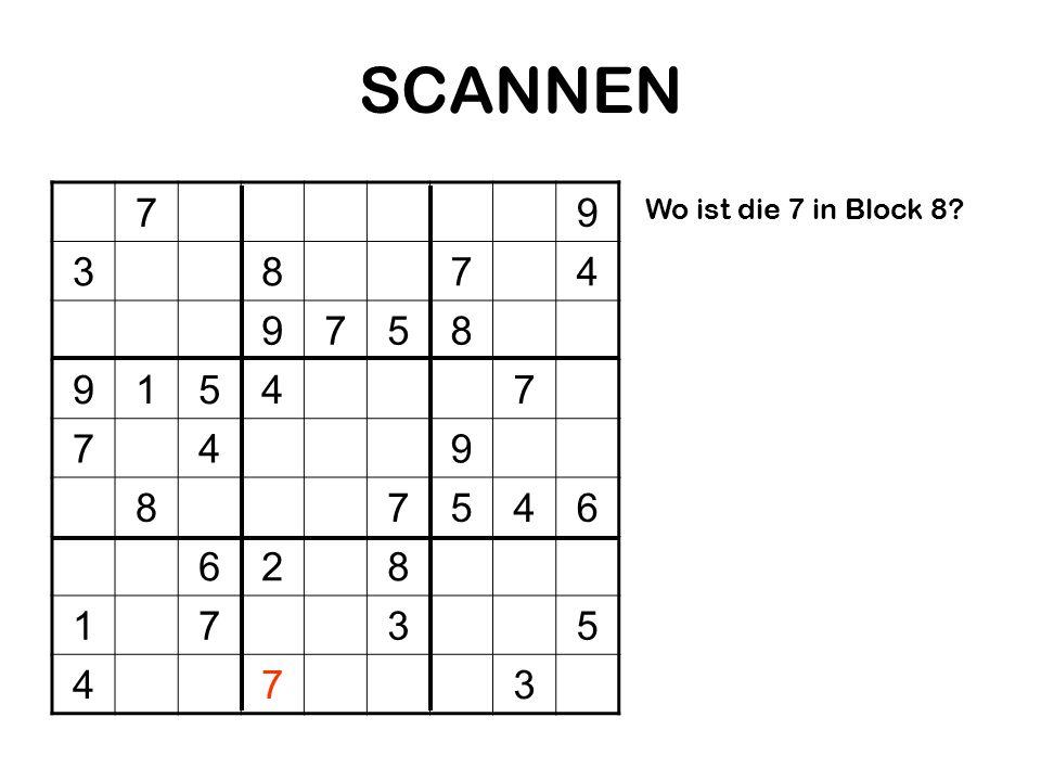 SCANNEN 7 9 3 8 4 5 1 6 2 Wo ist die 7 in Block 8