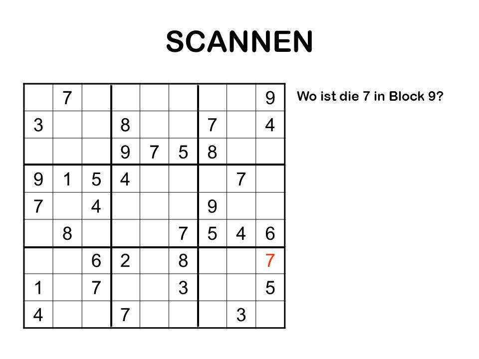 SCANNEN 7 9 3 8 4 5 1 6 2 Wo ist die 7 in Block 9