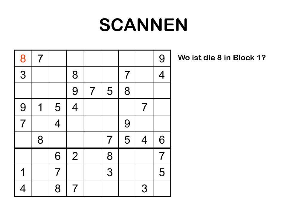 SCANNEN 8 7 9 3 4 5 1 6 2 Wo ist die 8 in Block 1