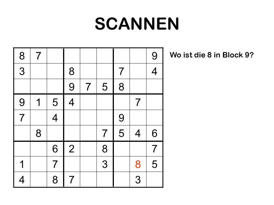 SCANNEN 8 7 9 3 4 5 1 6 2 Wo ist die 8 in Block 9