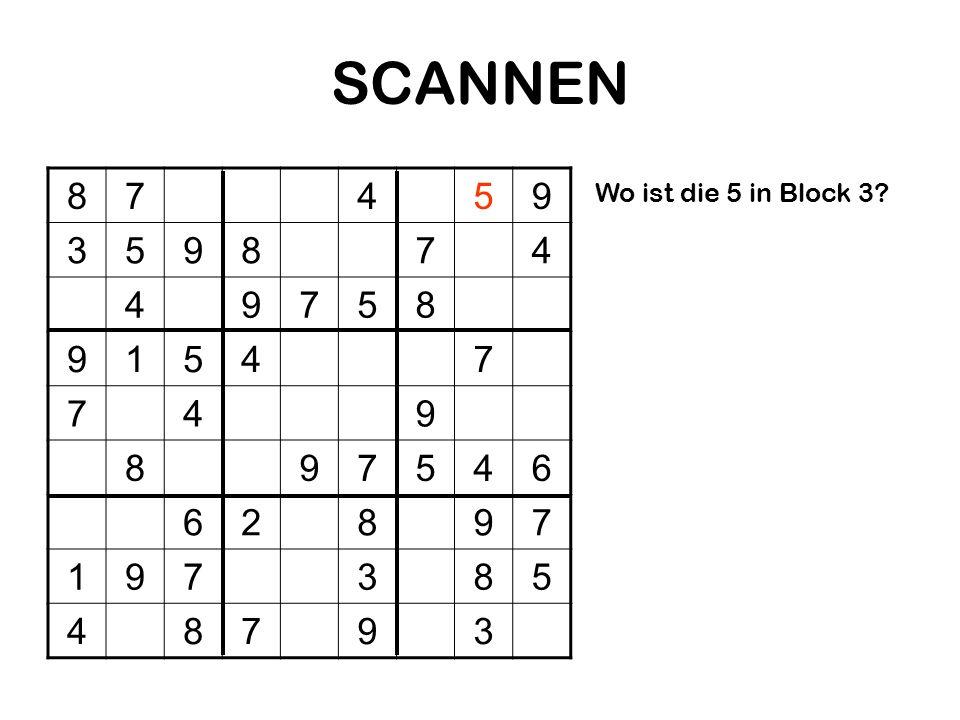 SCANNEN 8 7 4 5 9 3 1 6 2 Wo ist die 5 in Block 3