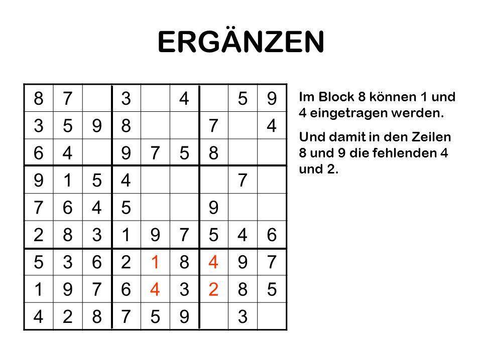ERGÄNZEN8.7. 3. 4. 5. 9. 6. 1. 2. Im Block 8 können 1 und 4 eingetragen werden.