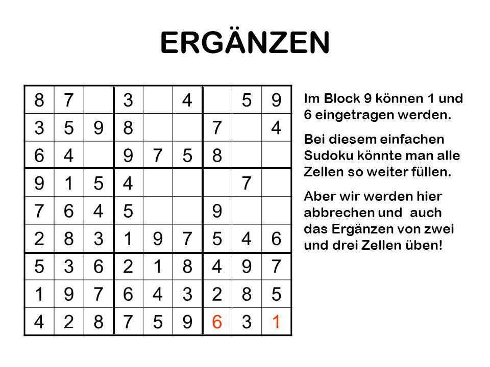 ERGÄNZEN 8. 7. 3. 4. 5. 9. 6. 1. 2. Im Block 9 können 1 und 6 eingetragen werden.