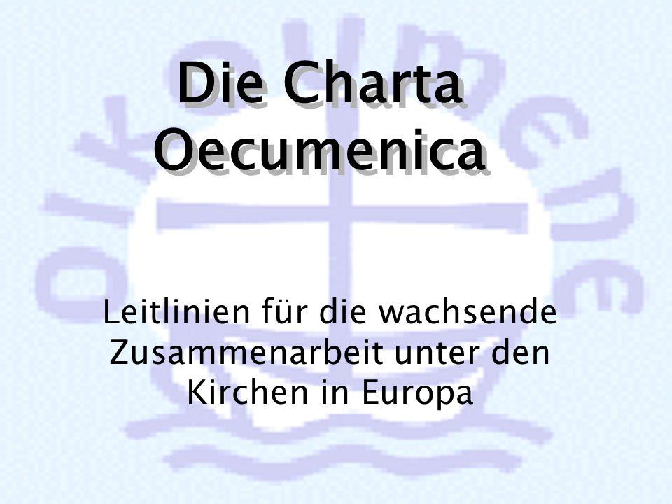 Die Charta Oecumenica Leitlinien für die wachsende Zusammenarbeit unter den Kirchen in Europa
