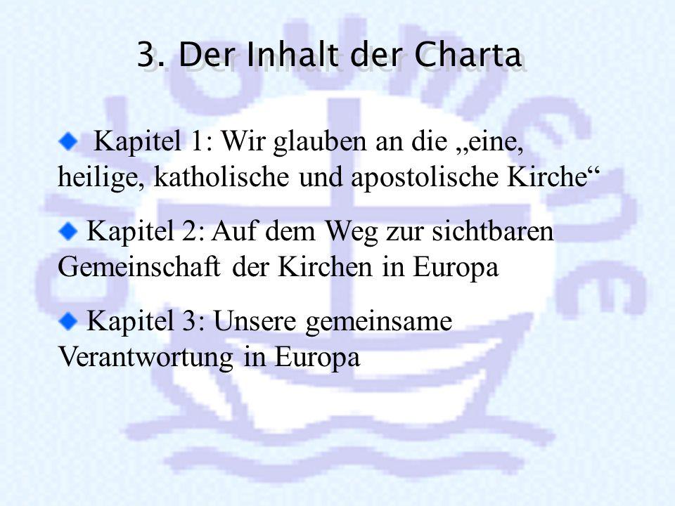 """3. Der Inhalt der Charta Kapitel 1: Wir glauben an die """"eine, heilige, katholische und apostolische Kirche"""