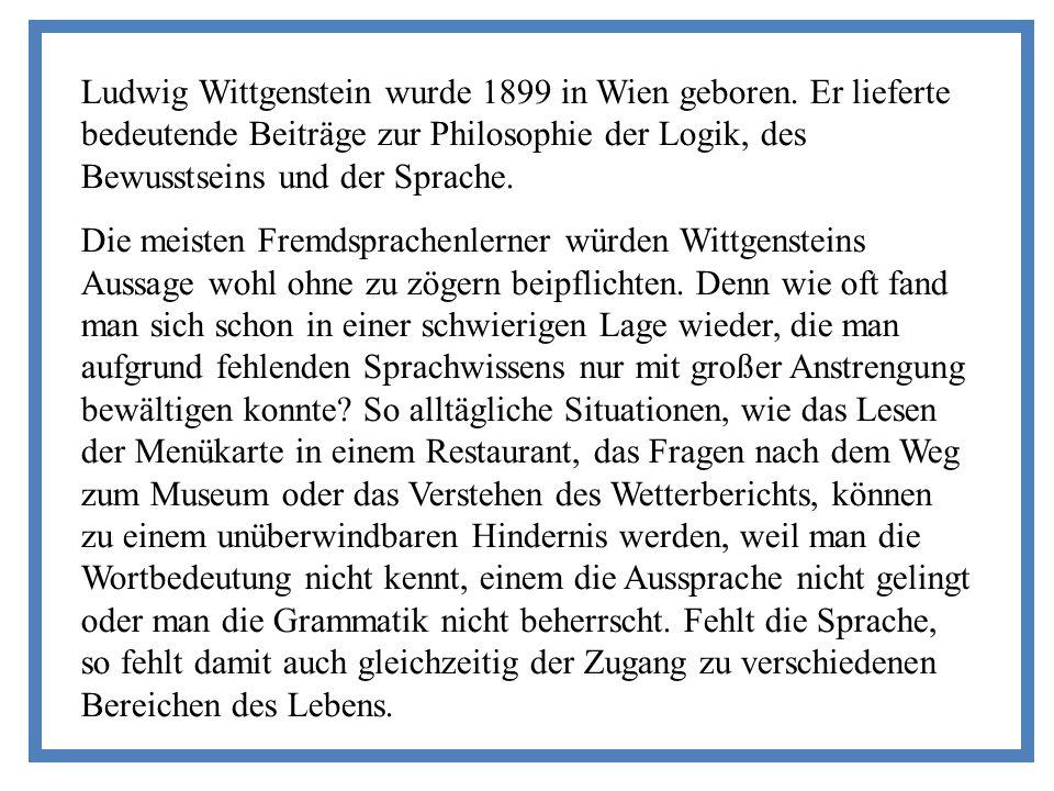 Ludwig Wittgenstein wurde 1899 in Wien geboren