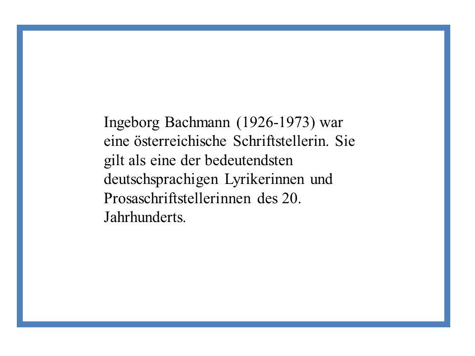 Ingeborg Bachmann (1926-1973) war eine österreichische Schriftstellerin.