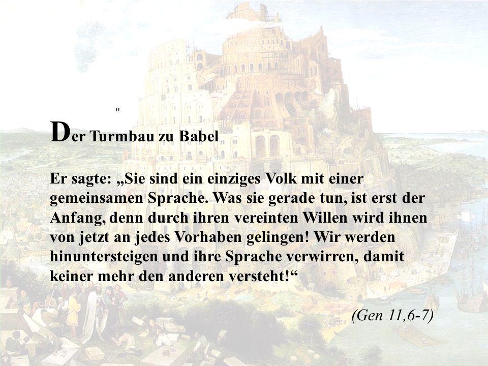 Der Turmbau zu Babel.