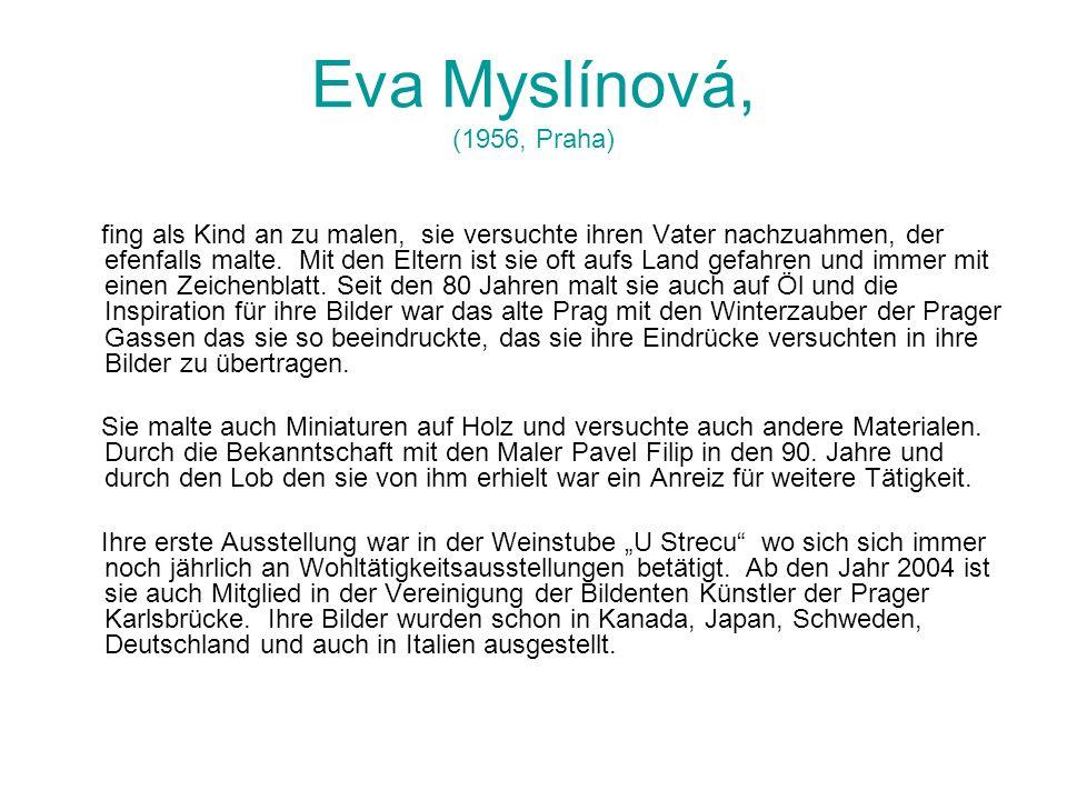 Eva Myslínová, (1956, Praha)