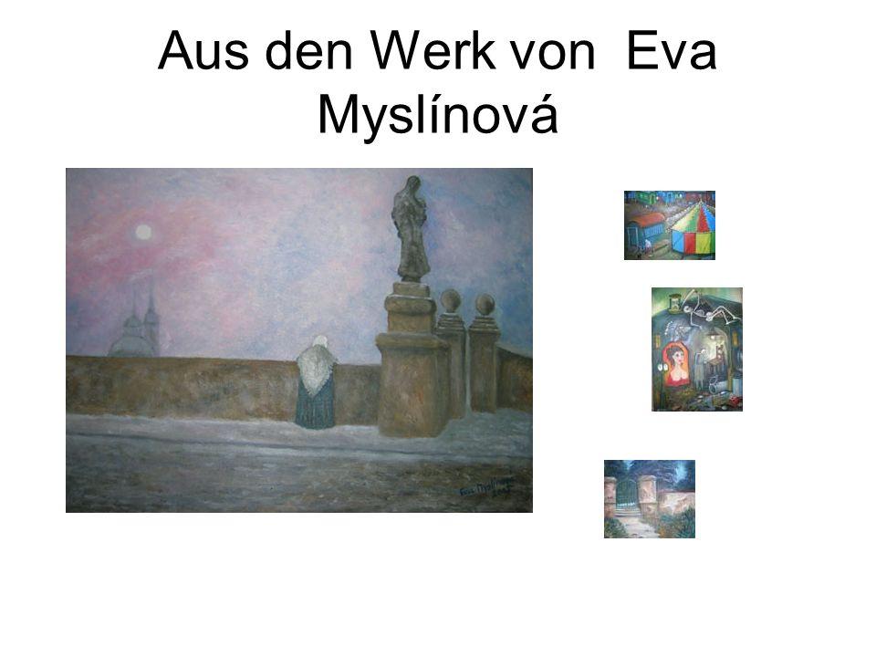 Aus den Werk von Eva Myslínová