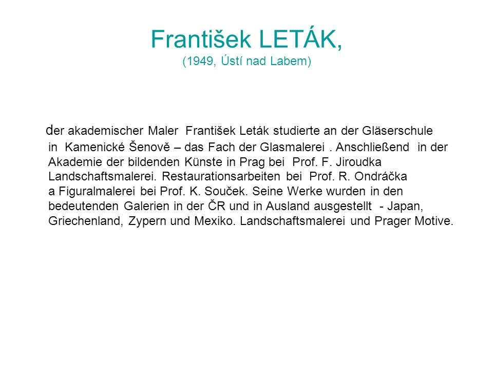 František LETÁK, (1949, Ústí nad Labem)