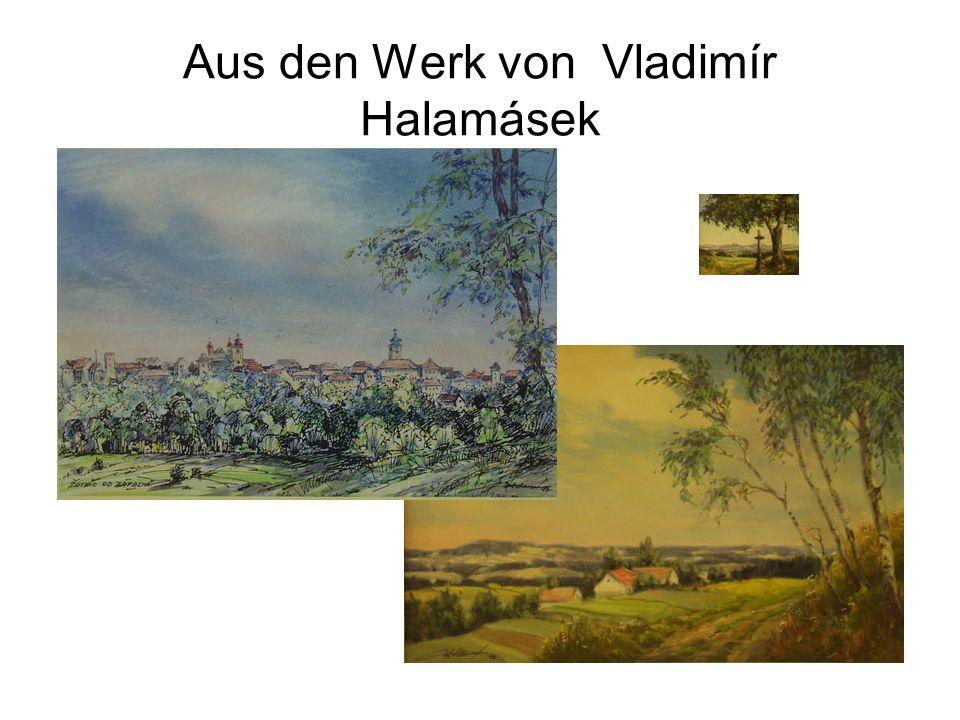 Aus den Werk von Vladimír Halamásek