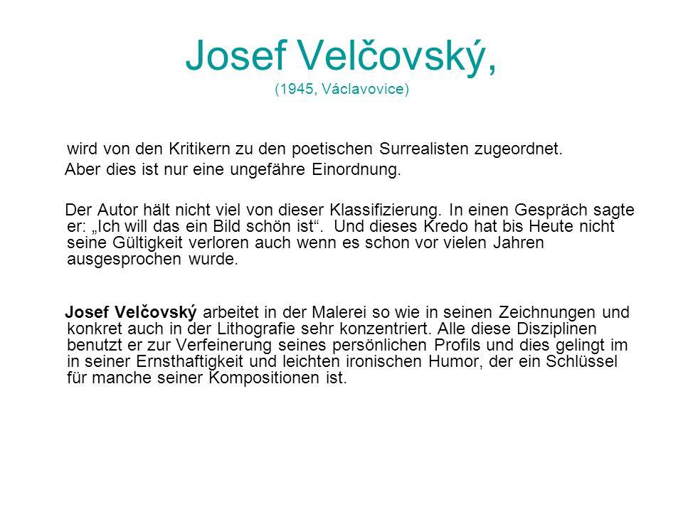 Josef Velčovský, (1945, Václavovice)