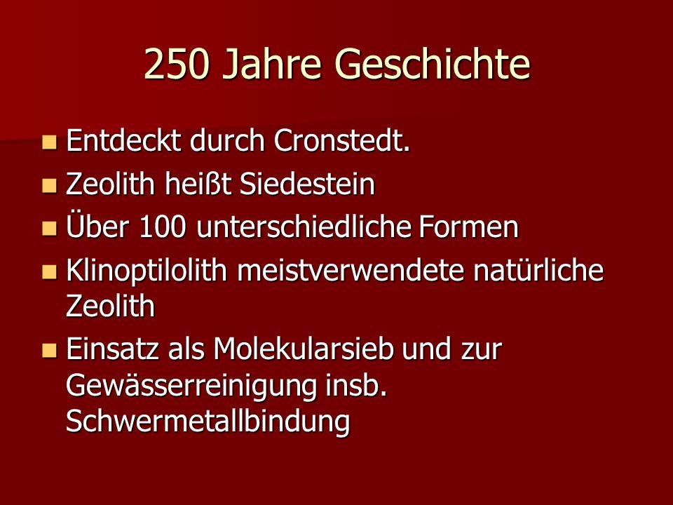 250 Jahre Geschichte Entdeckt durch Cronstedt.
